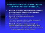 condiciones para realizar cursos cortos de antibioticoterapia1