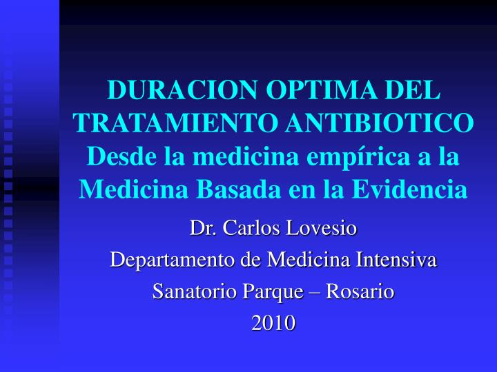 DURACION OPTIMA DEL TRATAMIENTO ANTIBIOTICO
