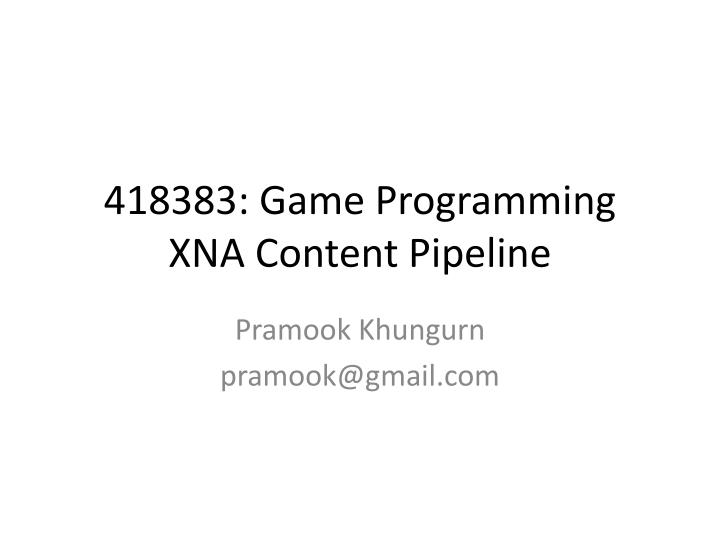 418383 game programming xna content pipeline