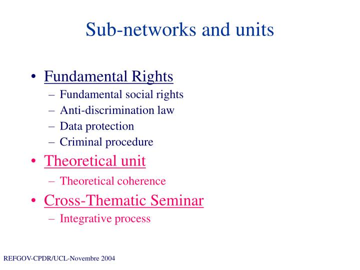 Sub-networks and units