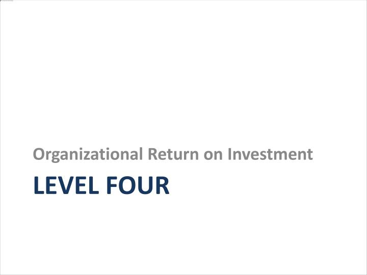 Organizational Return on Investment