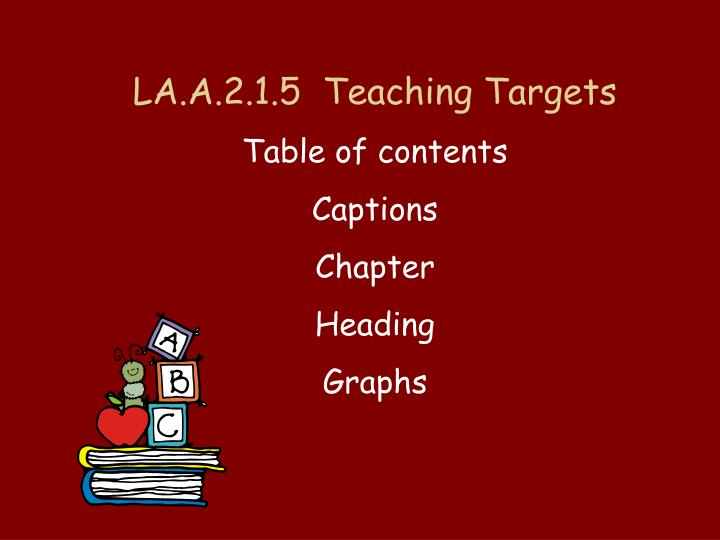 LA.A.2.1.5  Teaching Targets