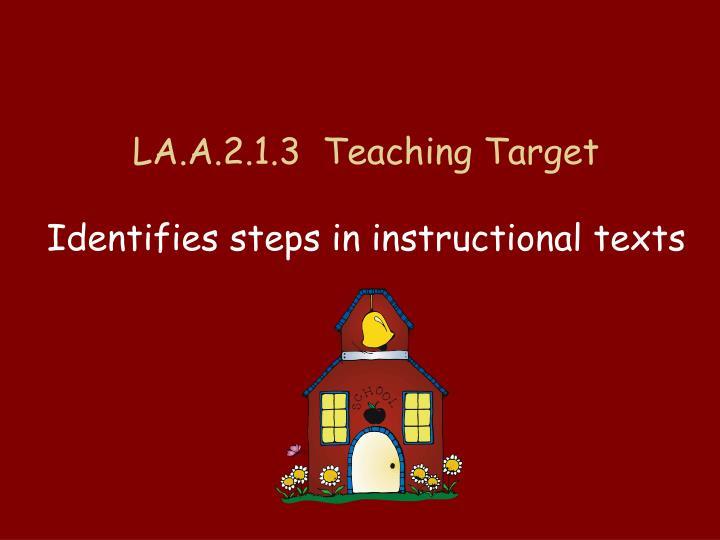 LA.A.2.1.3  Teaching Target