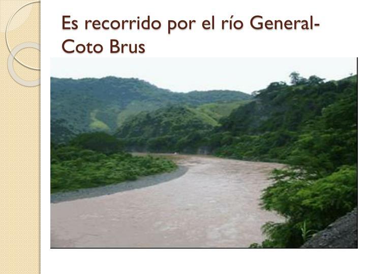 Es recorrido por el río General-Coto Brus