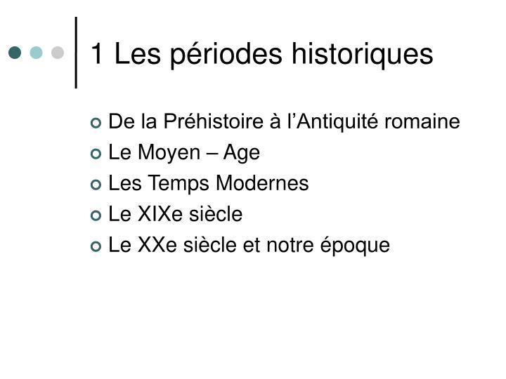 1 Les périodes historiques