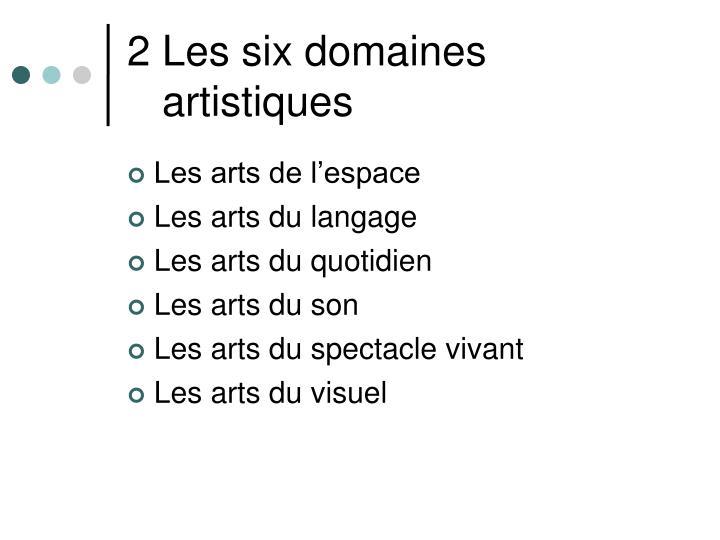 2 Les six domaines