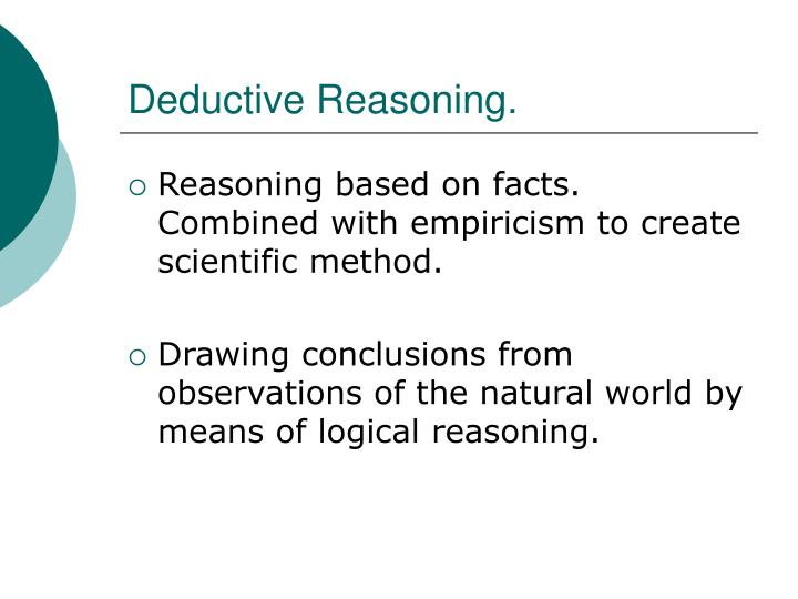 Deductive Reasoning.