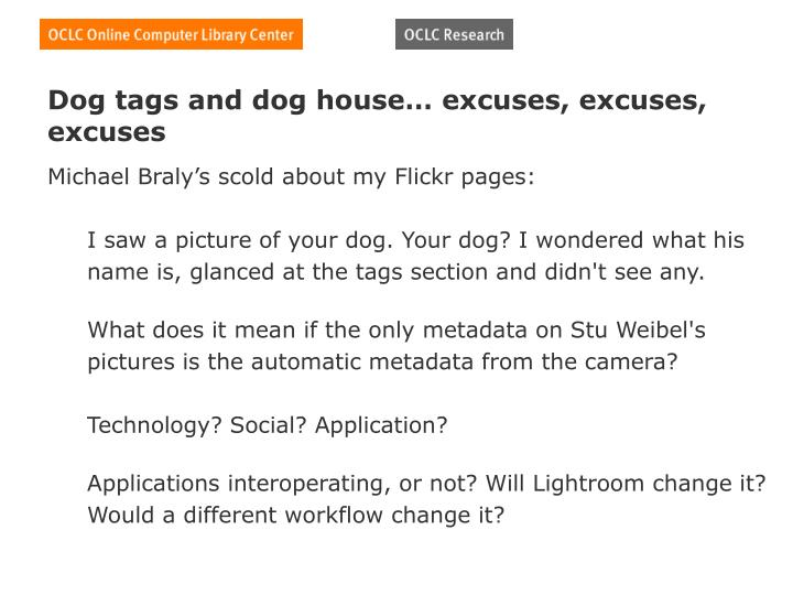 Dog tags and dog house… excuses, excuses, excuses