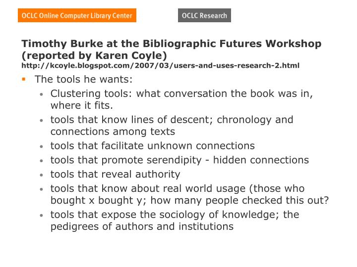 Timothy Burke at the Bibliographic Futures Workshop (reported by Karen Coyle)