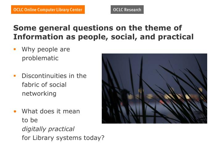 Some general questions on the theme of