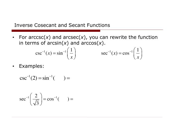 Inverse Cosecant and Secant Functions