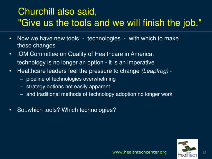 Churchill also said,