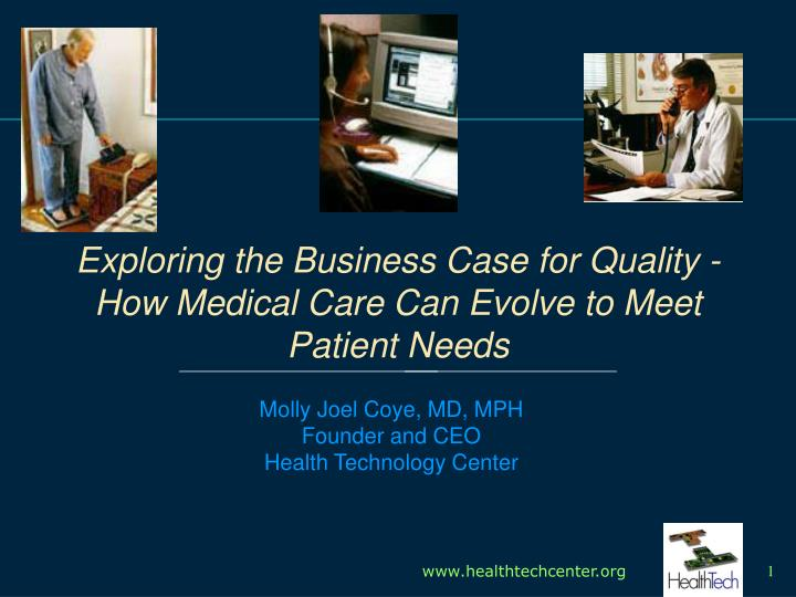 Exploring the business case for quality how medical care can evolve to meet patient needs