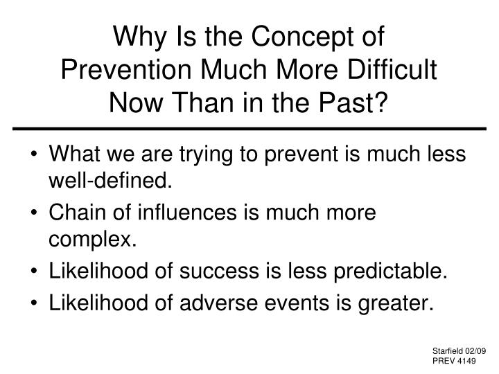 Why is the concept of prevention much more difficult now than in the past