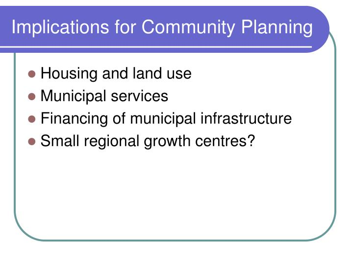 Implications for Community Planning