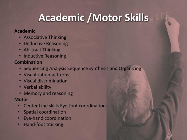 Academic /Motor Skills