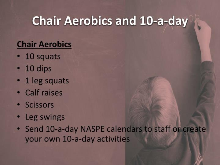 Chair Aerobics and 10-a-day