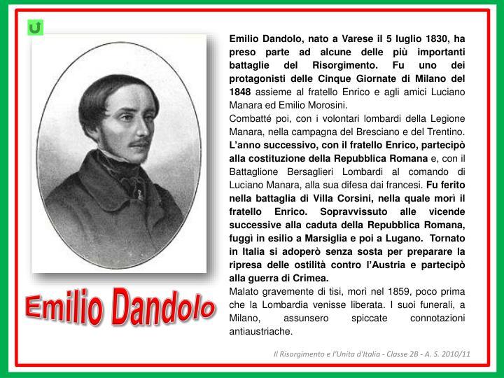 Emilio Dandolo, nato a Varese il 5 luglio 1830, ha preso parte ad alcune delle più importanti battaglie del Risorgimento.