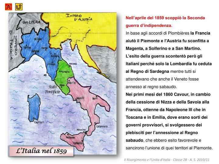 Nell'aprile del 1859 scoppiò la Seconda guerra d'indipendenza.