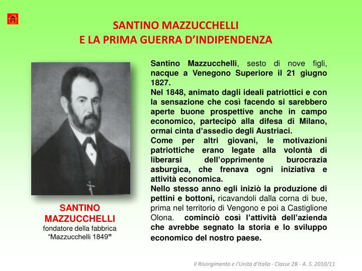 SANTINO MAZZUCCHELLI                                                                       E LA PRIMA GUERRA D'INDIPENDENZA
