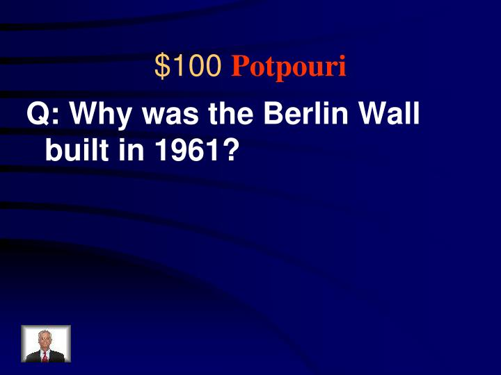 Q: Why was the Berlin Wall built in 1961?