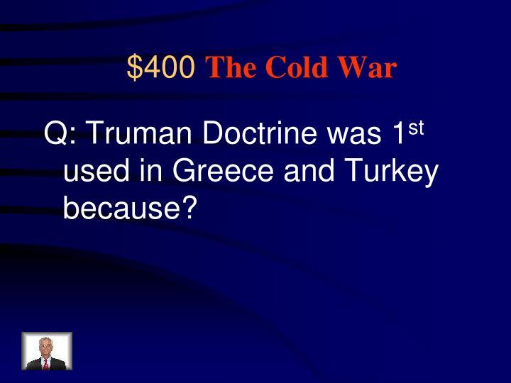 Q: Truman Doctrine was 1