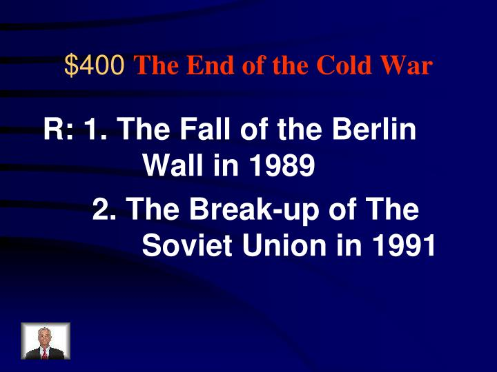 R: 1. The Fall of the Berlin   		Wall in 1989