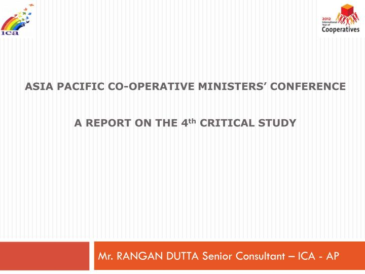 Asia pacific co operative ministers conference a report on the 4 th critical study