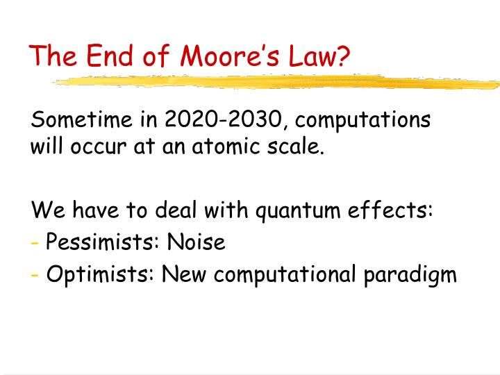 The End of Moore's Law?