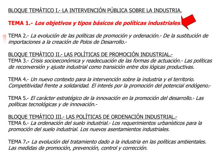 BLOQUE TEMÁTICO I.- LA INTERVENCIÓN PÚBLICA SOBRE LA INDUSTRIA.