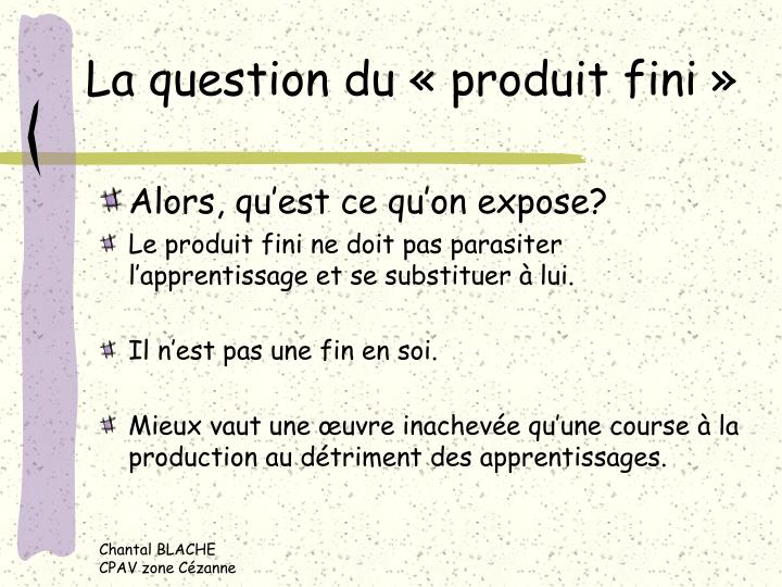 La question du « produit fini »