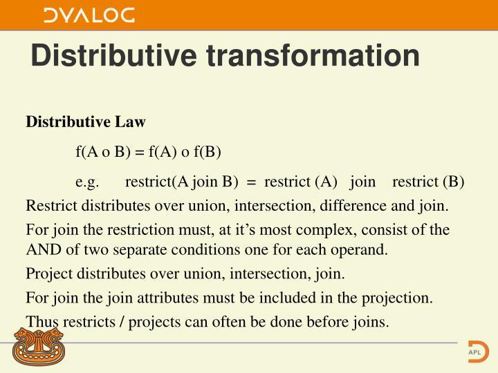 Distributive transformation