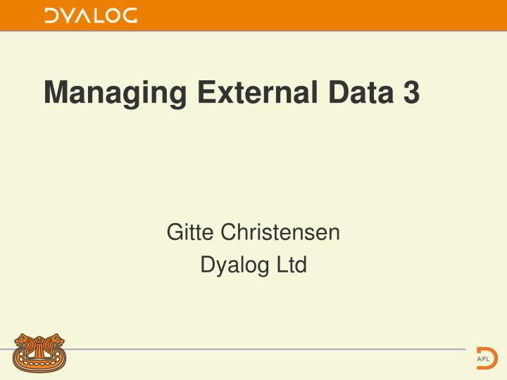 Managing external data 3