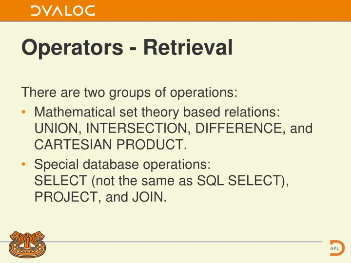 There are two groups of operations: