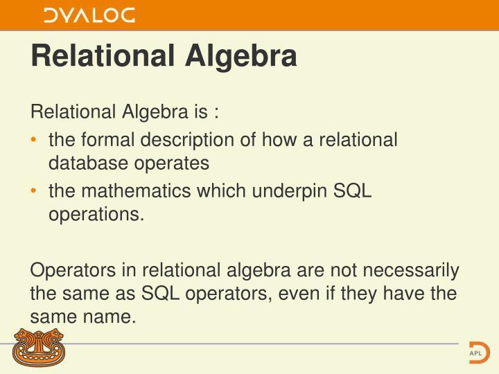 Relational Algebra is :