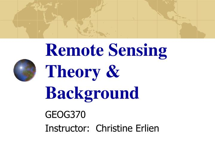 Remote Sensing Theory & Background