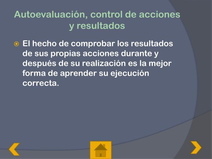 Autoevaluación, control de acciones y resultados