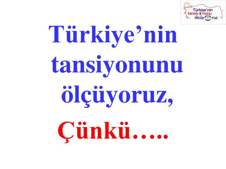 Türkiye'nin tansiyonunu ölçüyoruz,