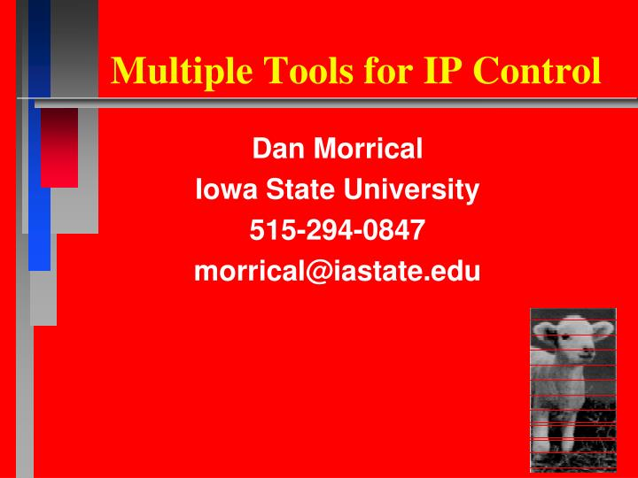Multiple tools for ip control