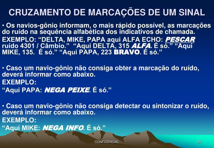 CRUZAMENTO DE MARCAÇÕES DE UM SINAL