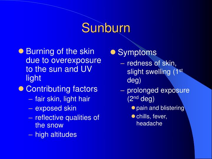 Burning of the skin due to overexposure to the sun and UV light