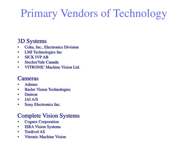 Primary Vendors of Technology
