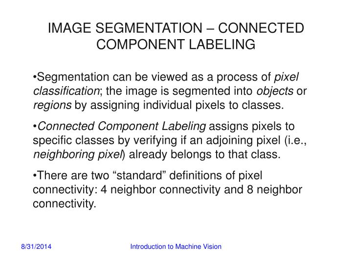 IMAGE SEGMENTATION – CONNECTED COMPONENT LABELING