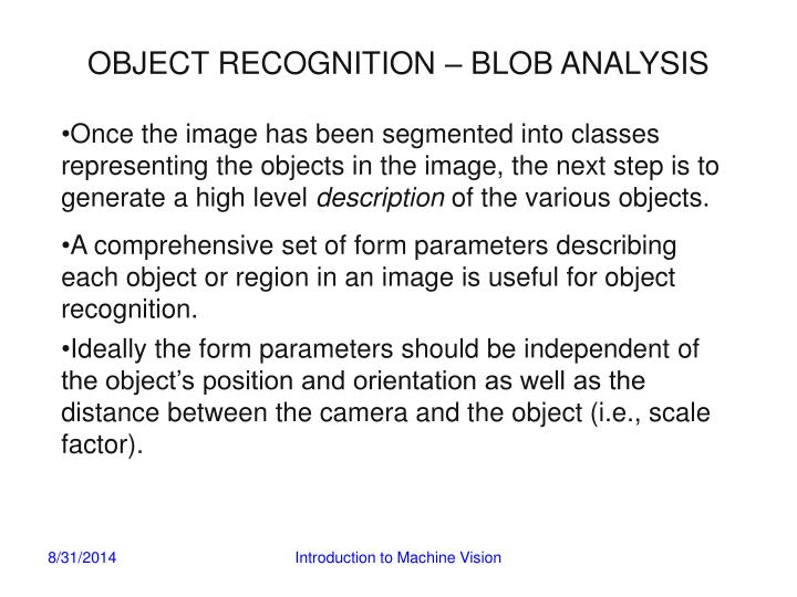 OBJECT RECOGNITION – BLOB ANALYSIS
