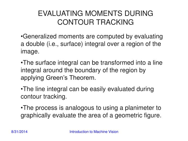 EVALUATING MOMENTS DURING CONTOUR TRACKING