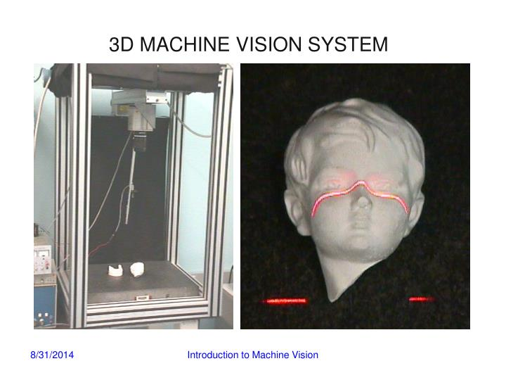 3D MACHINE VISION SYSTEM