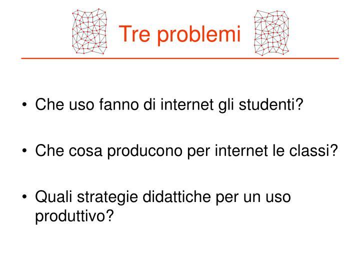 Tre problemi