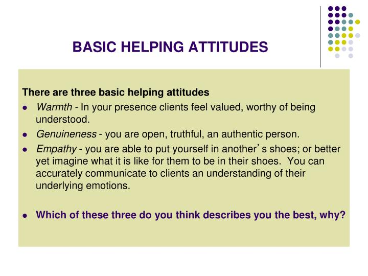 BASIC HELPING ATTITUDES