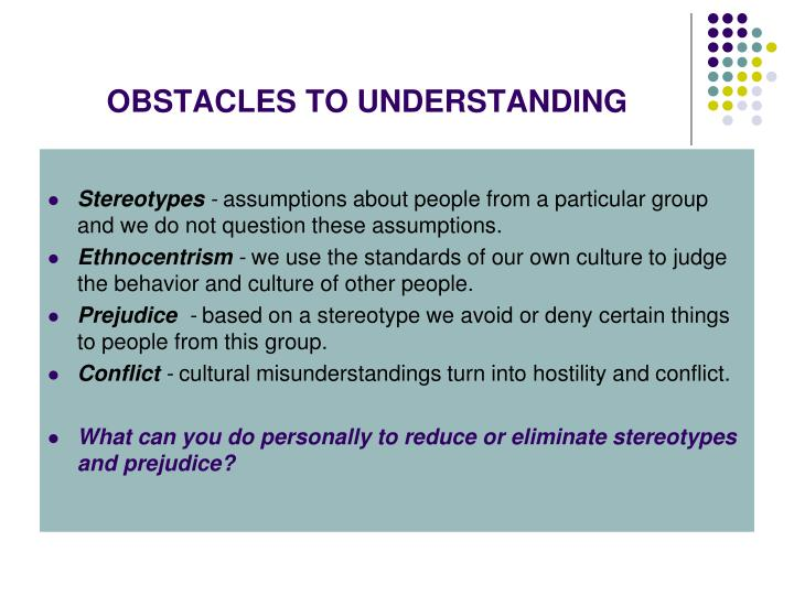 OBSTACLES TO UNDERSTANDING