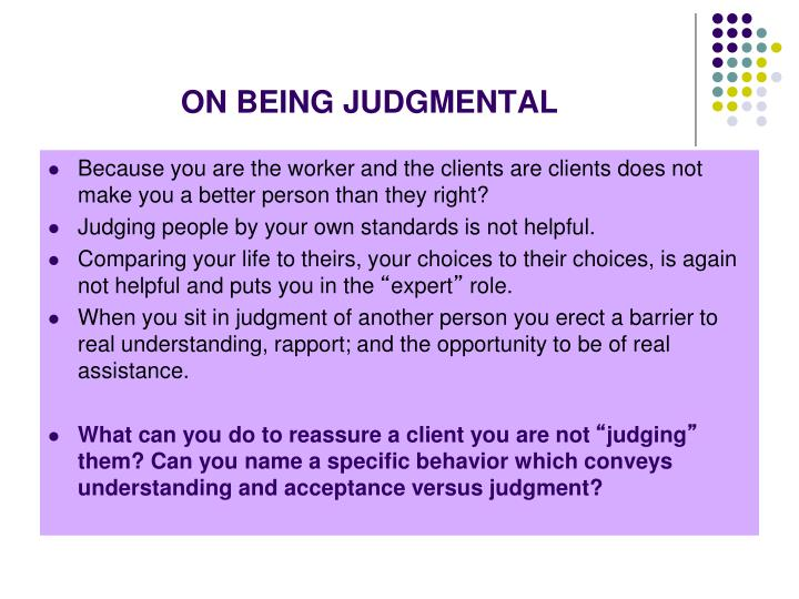 ON BEING JUDGMENTAL